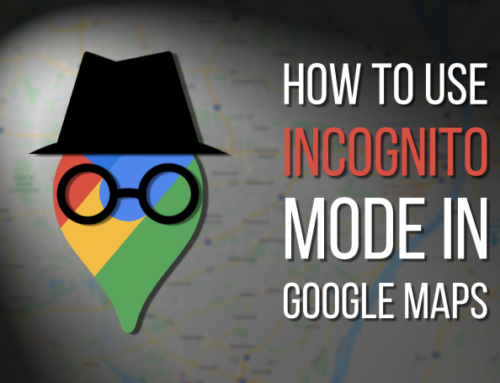 Google Maps (Android) မှာ Incognito Mode အသုံးပြုနည်း