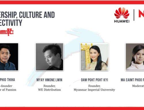 """ပြည်တွင်း စီးပွားရေးစတင်လုပ်ကိုင်နေသူများနှင့် စွန့်ဦးတီထွင် စီးပွားရေးလုပ်ငန်းရှင်များအတွက် """"Leadership, Culture & Connectivity"""" ဆွေးနွေးပွဲကို Huawei က ဦးစီးကျင်းပ"""