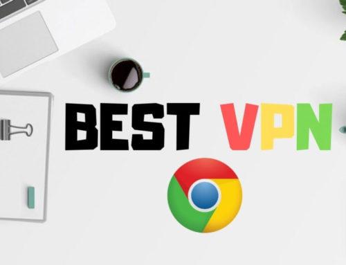 Chrome အတွက် အကောင်းဆုံး အခမဲ့ VPN များ